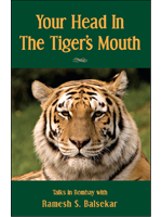 your head in the tigers mouth